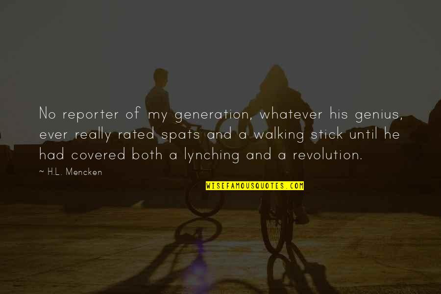 Restricting Free Speech Quotes By H.L. Mencken: No reporter of my generation, whatever his genius,