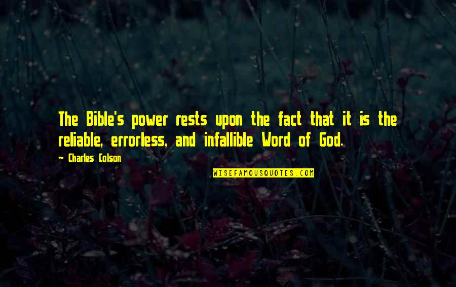 Rests Quotes By Charles Colson: The Bible's power rests upon the fact that