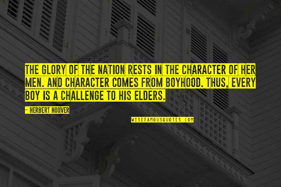 Rests Quotes By Herbert Hoover: The glory of the nation rests in the