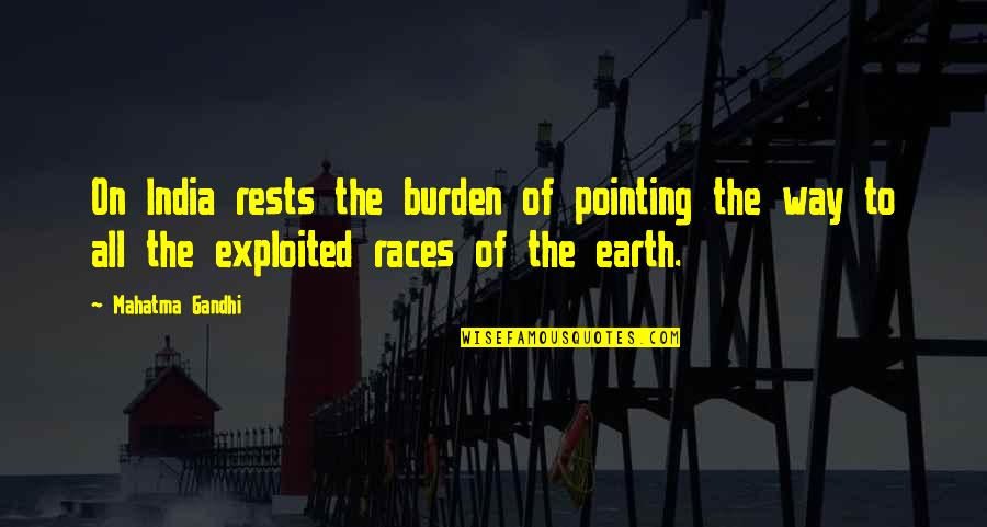 Rests Quotes By Mahatma Gandhi: On India rests the burden of pointing the