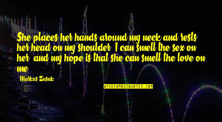 Rests Quotes By Markus Zusak: She places her hands around my neck and