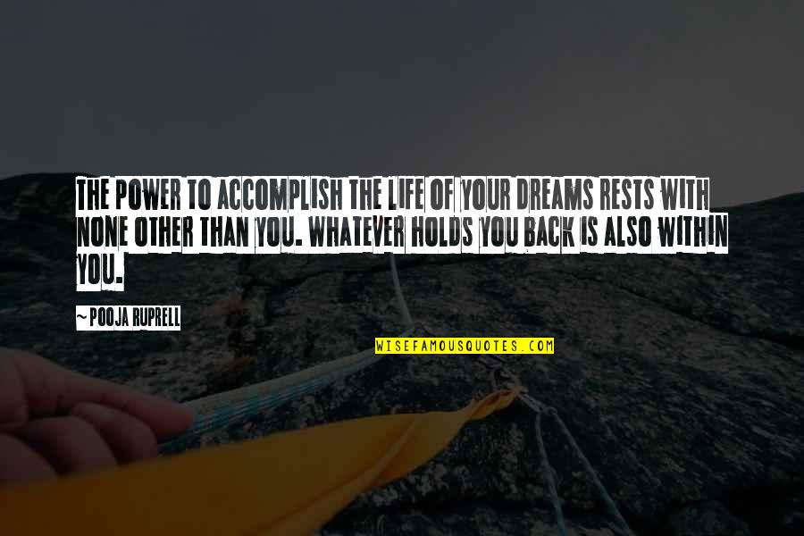 Rests Quotes By Pooja Ruprell: The power to accomplish the life of your