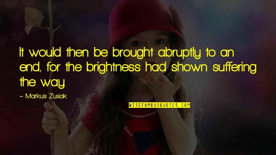 Restyling Quotes By Markus Zusak: It would then be brought abruptly to an