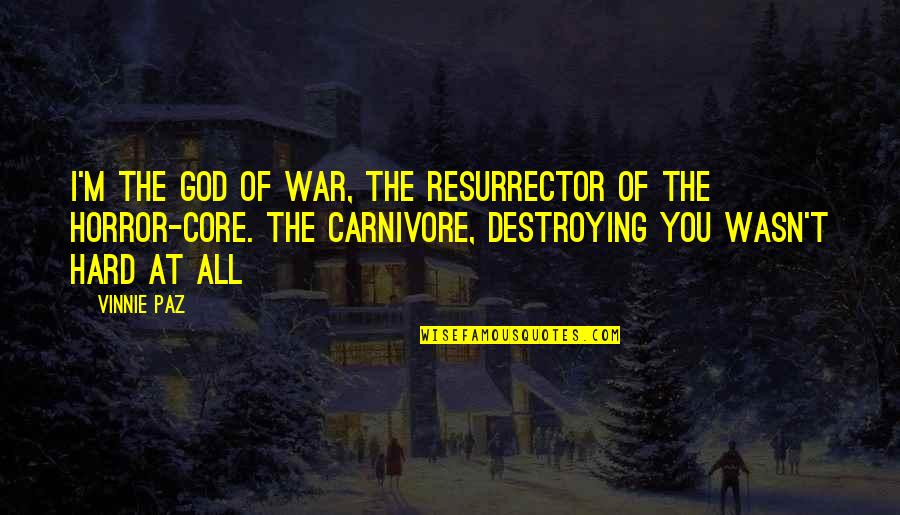 Resurrector Quotes By Vinnie Paz: I'm the god of war, the resurrector of