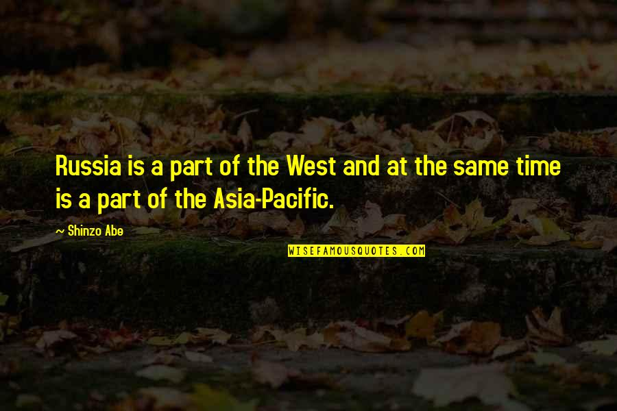 Retackled Quotes By Shinzo Abe: Russia is a part of the West and