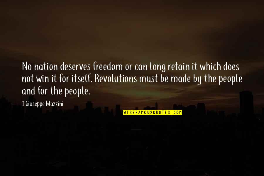 Retain Quotes By Giuseppe Mazzini: No nation deserves freedom or can long retain