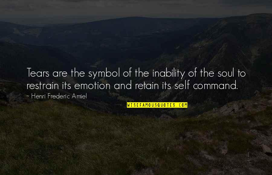 Retain Quotes By Henri Frederic Amiel: Tears are the symbol of the inability of