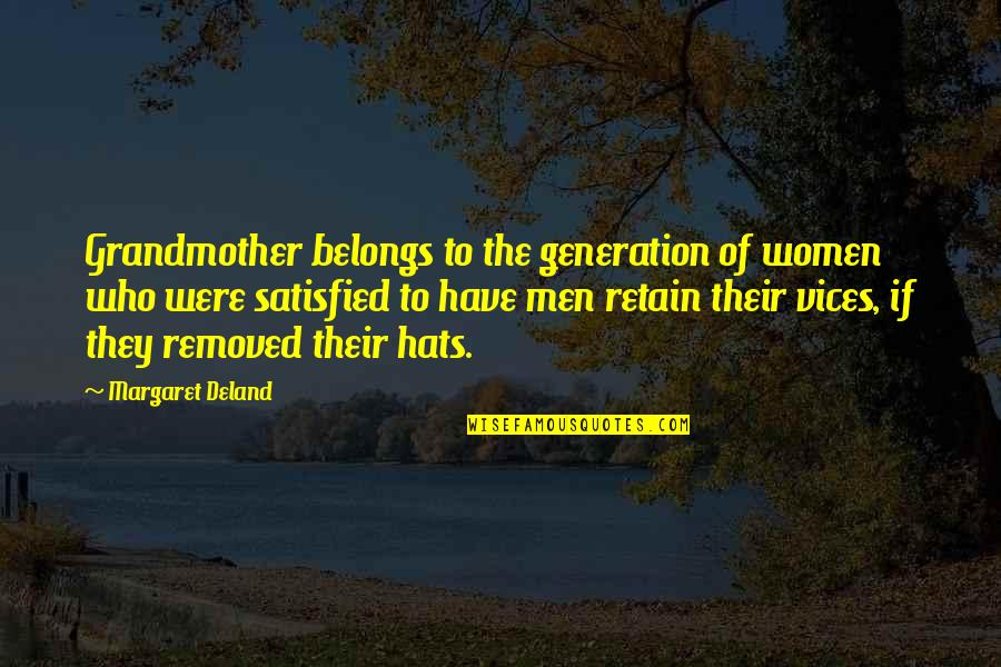 Retain Quotes By Margaret Deland: Grandmother belongs to the generation of women who