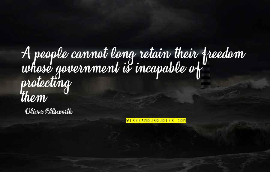 Retain Quotes By Oliver Ellsworth: A people cannot long retain their freedom, whose