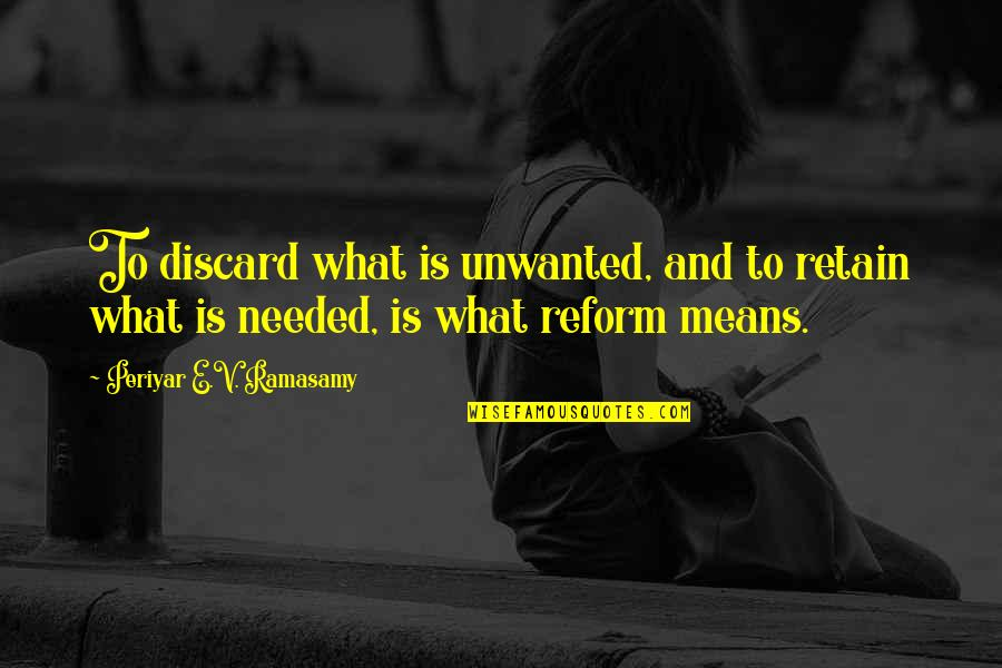 Retain Quotes By Periyar E.V. Ramasamy: To discard what is unwanted, and to retain