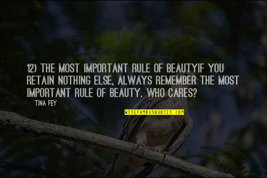 Retain Quotes By Tina Fey: 12) The Most Important Rule of BeautyIf you