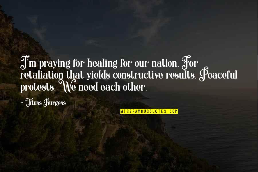 Retaliation Quotes By Tituss Burgess: I'm praying for healing for our nation. For