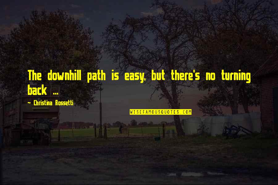 Retirement Banner Quotes By Christina Rossetti: The downhill path is easy, but there's no