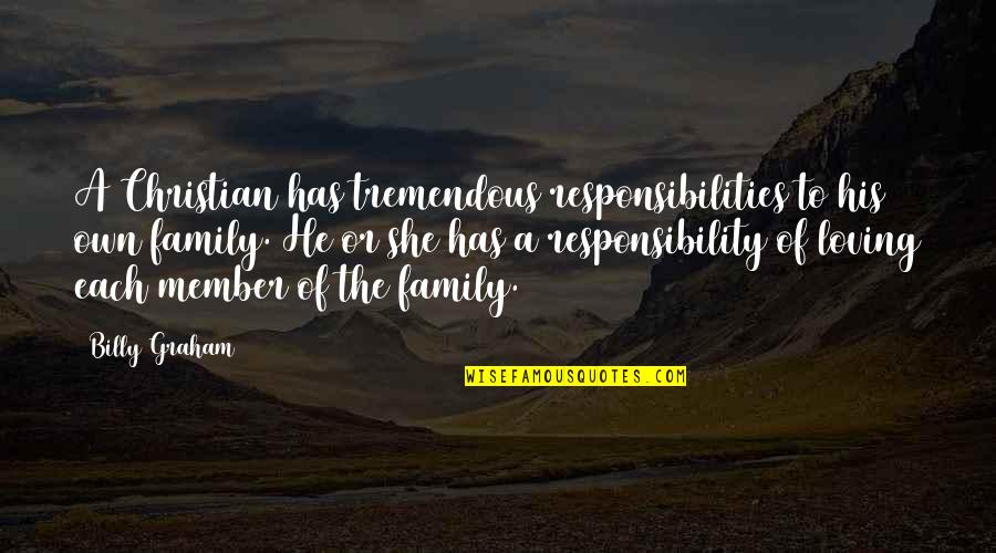 Retirement Banners Quotes By Billy Graham: A Christian has tremendous responsibilities to his own