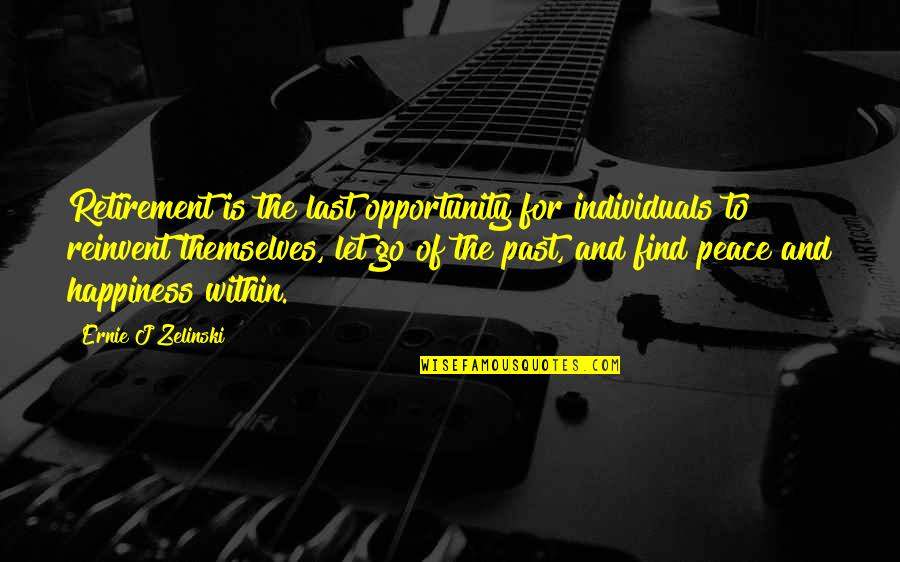 Retirement Happiness Quotes By Ernie J Zelinski: Retirement is the last opportunity for individuals to