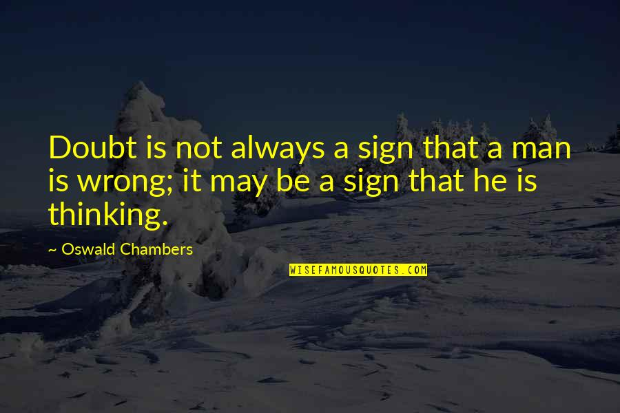 Retirement Slideshow Quotes By Oswald Chambers: Doubt is not always a sign that a