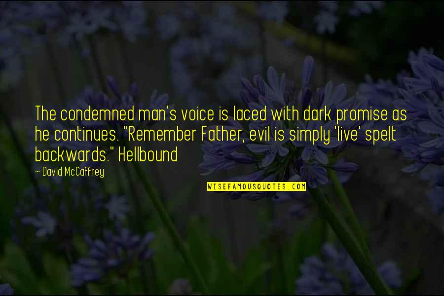 Retribution Quotes By David McCaffrey: The condemned man's voice is laced with dark