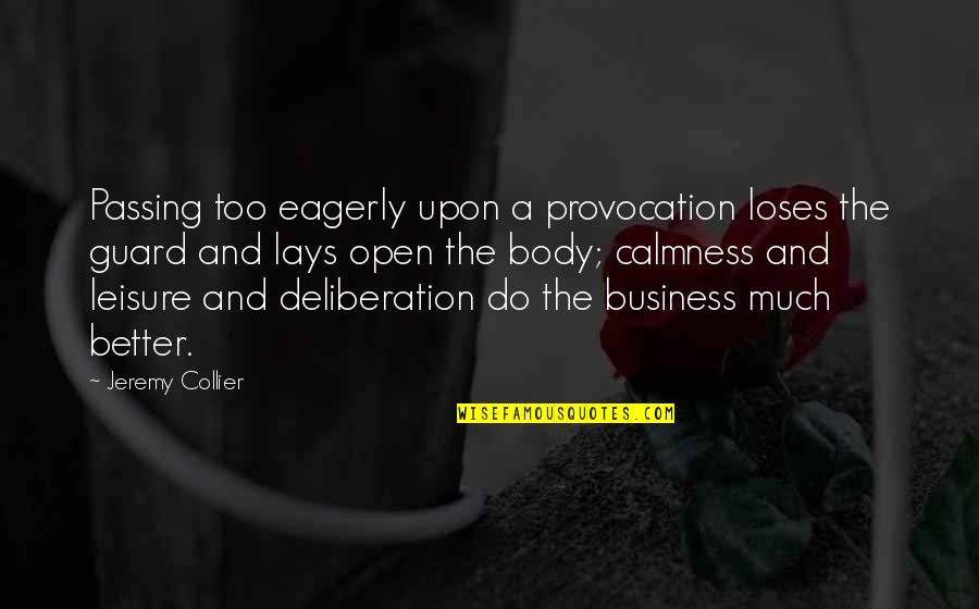 Retribution Quotes By Jeremy Collier: Passing too eagerly upon a provocation loses the