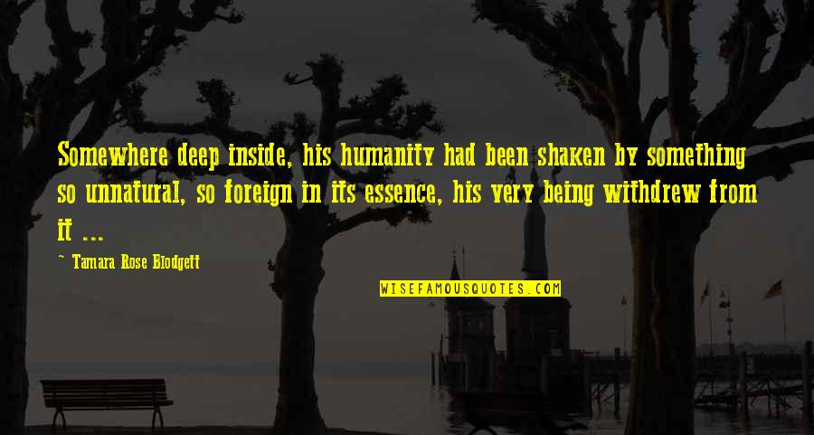 Retribution Quotes By Tamara Rose Blodgett: Somewhere deep inside, his humanity had been shaken