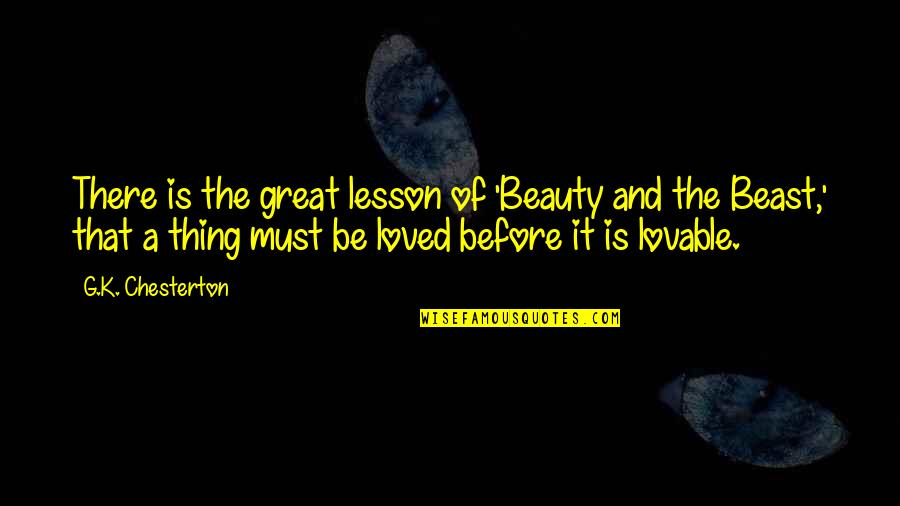 Retrograding Quotes By G.K. Chesterton: There is the great lesson of 'Beauty and
