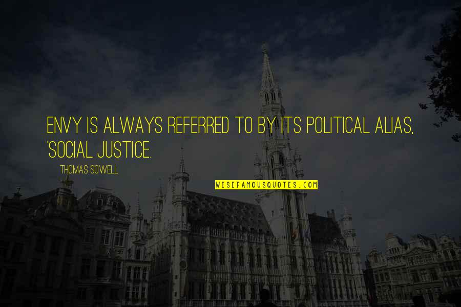 Return The Slab Quotes By Thomas Sowell: Envy is always referred to by its political