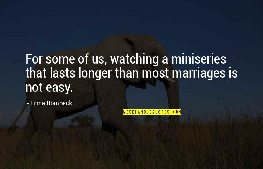 Reuniting Sister Quotes By Erma Bombeck: For some of us, watching a miniseries that