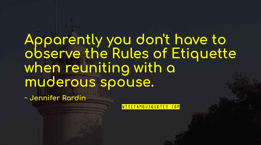 Reuniting With Ex Quotes By Jennifer Rardin: Apparently you don't have to observe the Rules