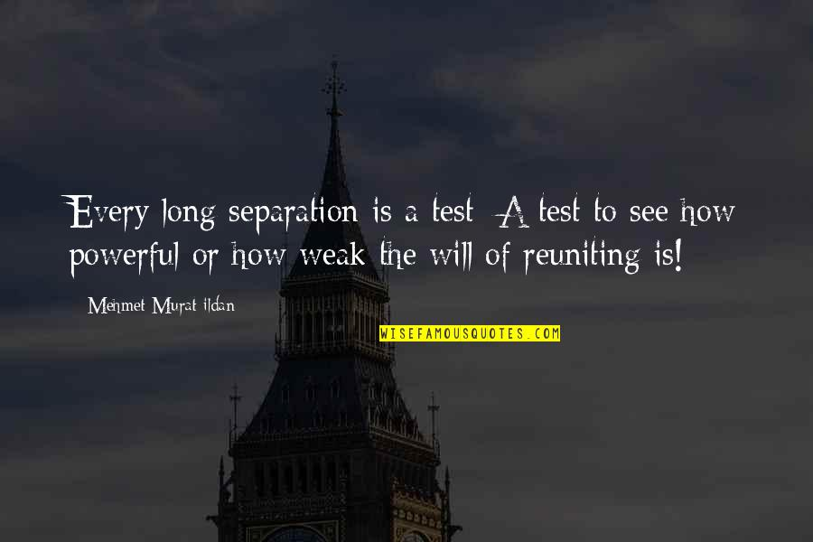 Reuniting With Ex Quotes By Mehmet Murat Ildan: Every long separation is a test: A test
