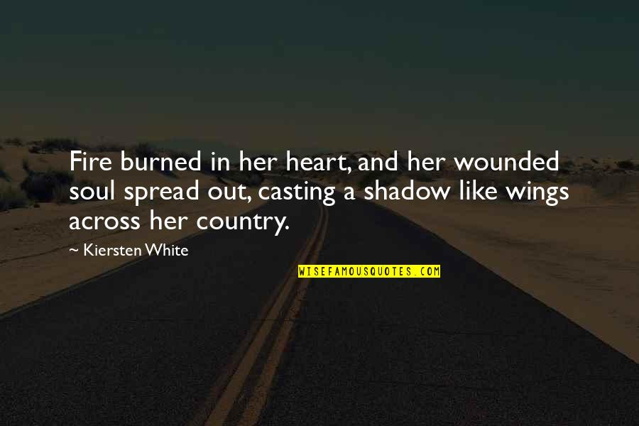 Rev Run Quotes By Kiersten White: Fire burned in her heart, and her wounded