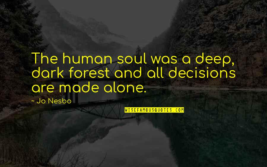 Revenge All Season Quotes By Jo Nesbo: The human soul was a deep, dark forest