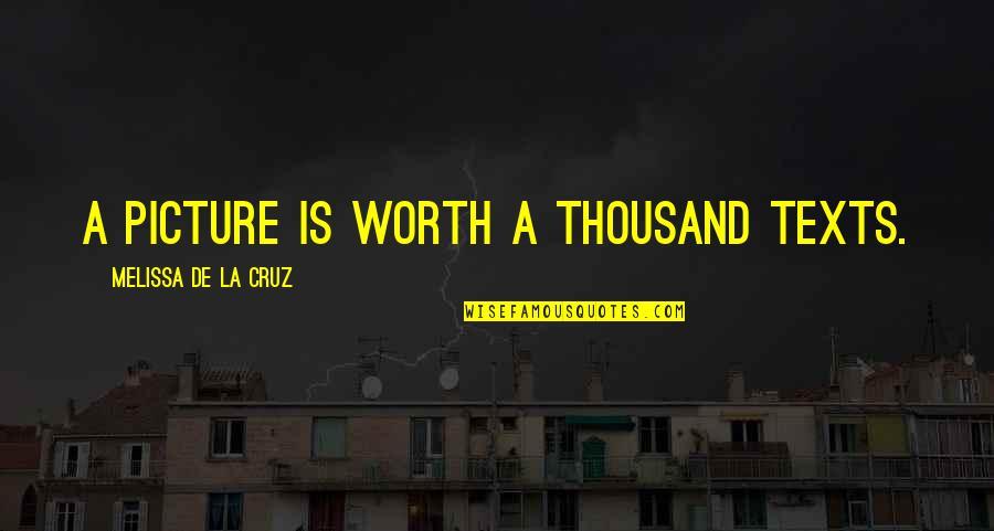 Revenge All Season Quotes By Melissa De La Cruz: A picture is worth a thousand texts.