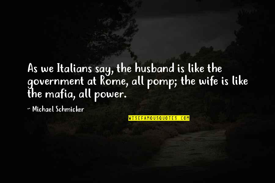 Revenge Sabotage Quotes By Michael Schmicker: As we Italians say, the husband is like