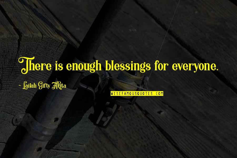 Revenger's Tragedy Religion Quotes By Lailah Gifty Akita: There is enough blessings for everyone.