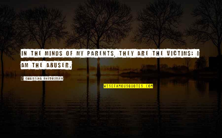 Reversal Quotes By Christina Enevoldsen: In the minds of my parents, they are