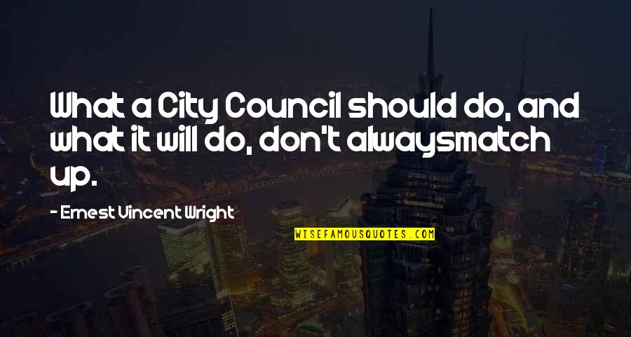 Reverse Flash Quotes By Ernest Vincent Wright: What a City Council should do, and what