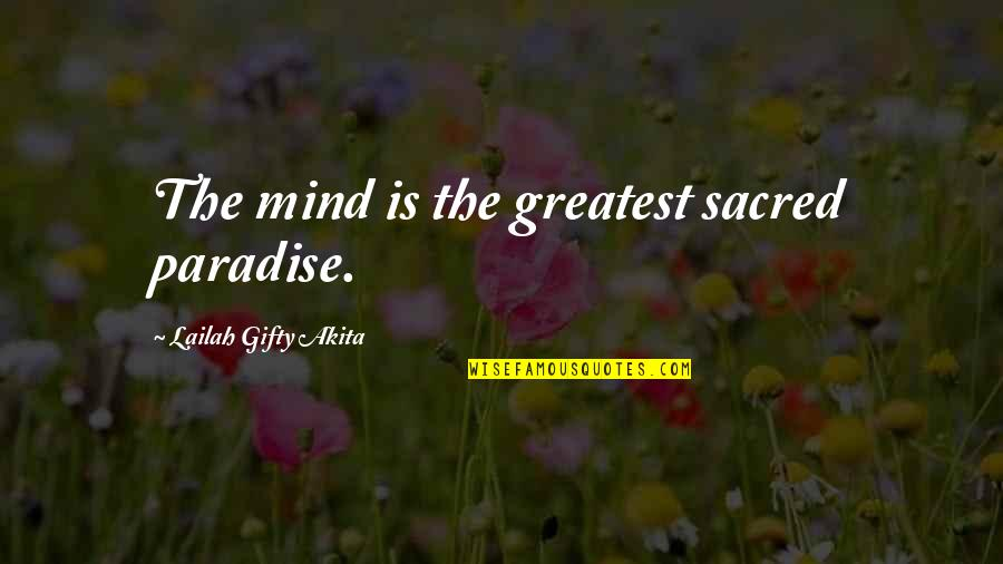 Review For Exams Quotes By Lailah Gifty Akita: The mind is the greatest sacred paradise.