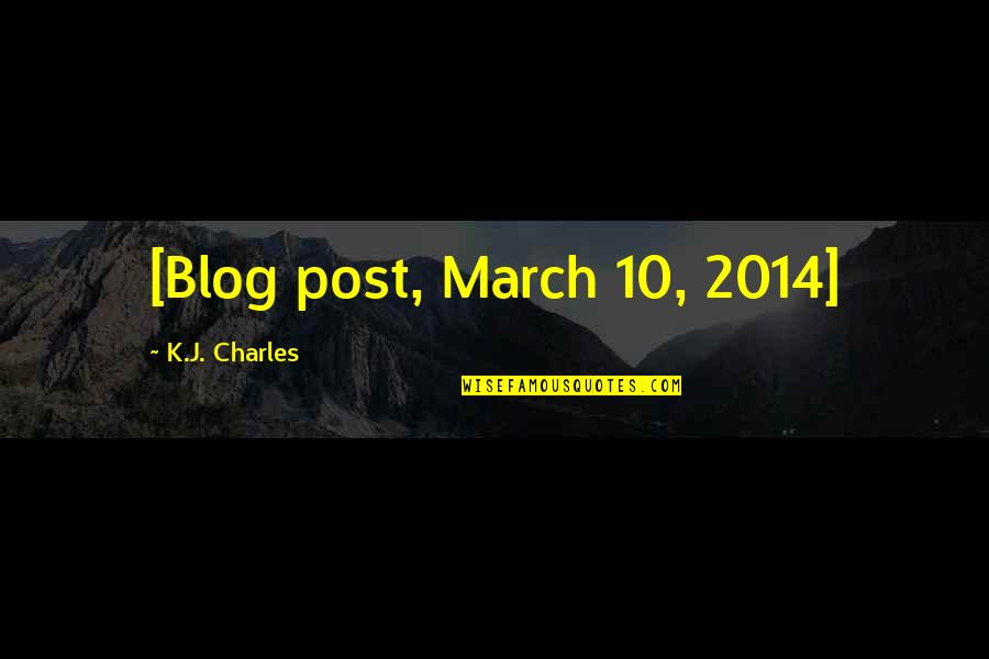 Reviewing Quotes By K.J. Charles: [Blog post, March 10, 2014]