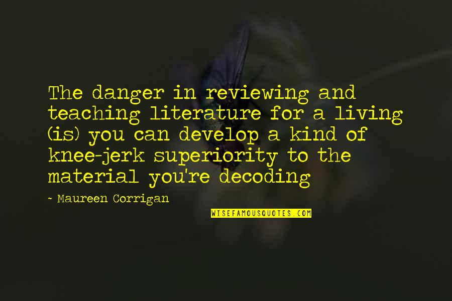 Reviewing Quotes By Maureen Corrigan: The danger in reviewing and teaching literature for