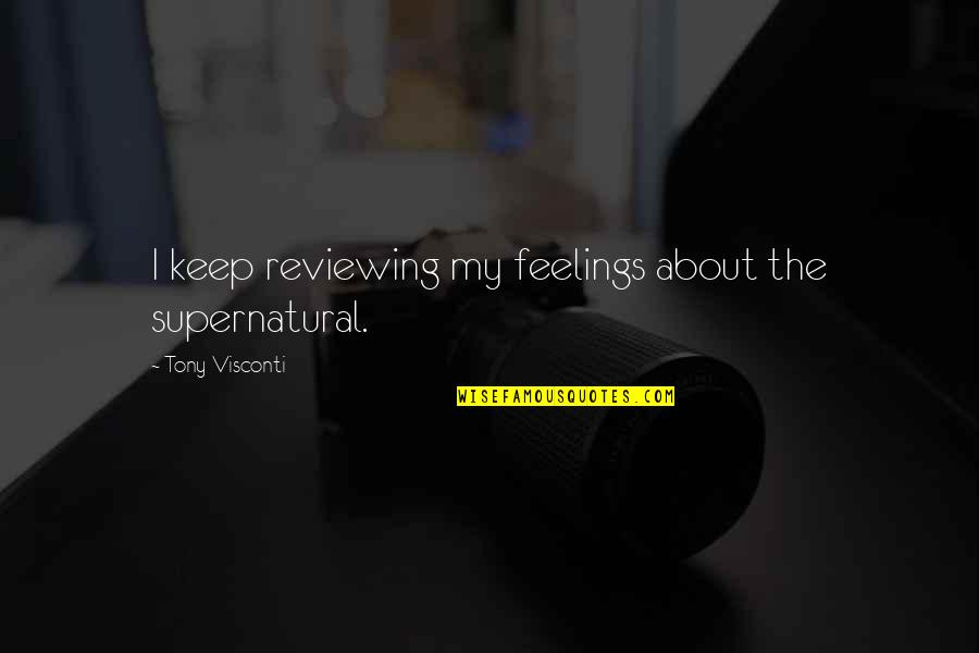 Reviewing Quotes By Tony Visconti: I keep reviewing my feelings about the supernatural.