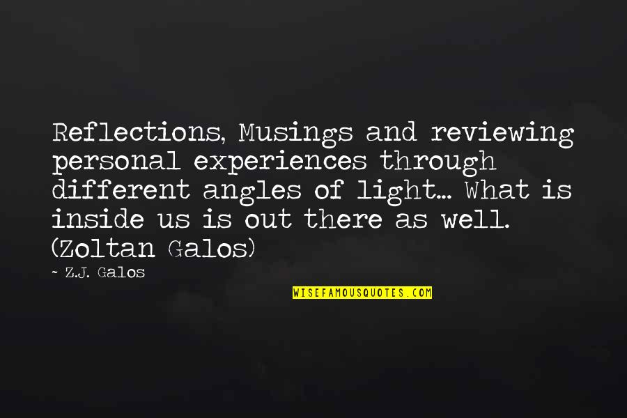 Reviewing Quotes By Z.J. Galos: Reflections, Musings and reviewing personal experiences through different