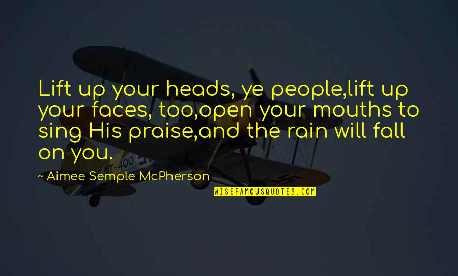 Revivalist Quotes By Aimee Semple McPherson: Lift up your heads, ye people,lift up your