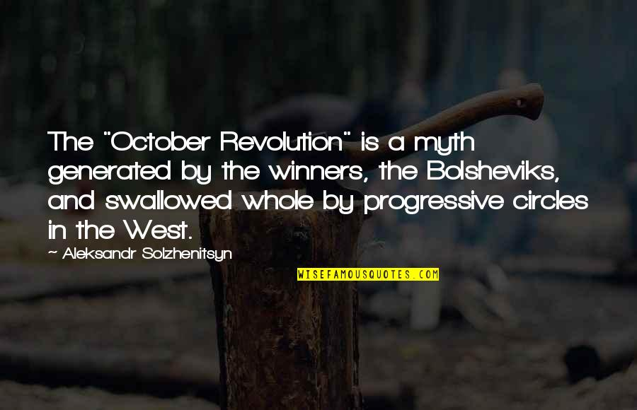 "Revolution Quotes By Aleksandr Solzhenitsyn: The ""October Revolution"" is a myth generated by"