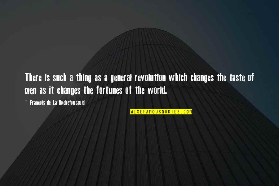 Revolution Quotes By Francois De La Rochefoucauld: There is such a thing as a general