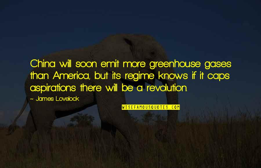 Revolution Quotes By James Lovelock: China will soon emit more greenhouse gases than