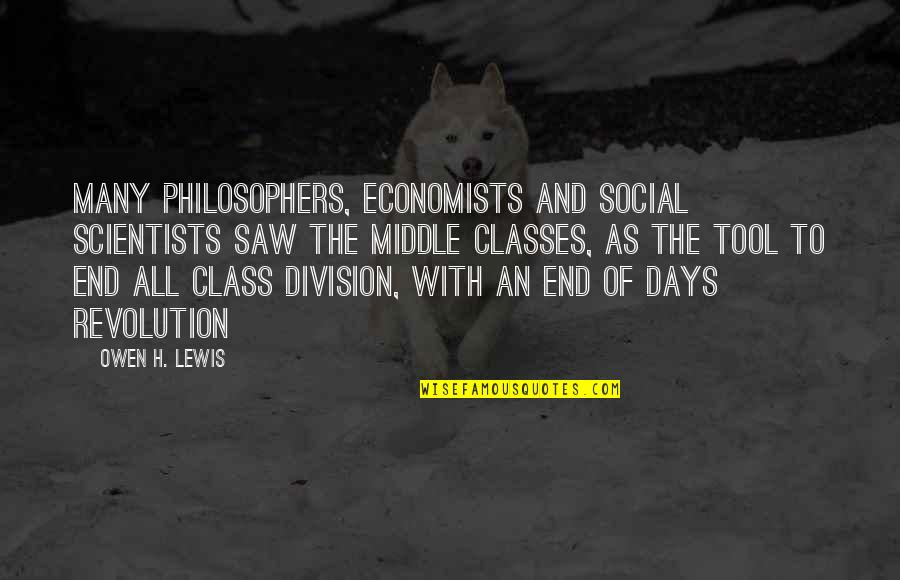 Revolution Quotes By Owen H. Lewis: Many philosophers, economists and social scientists saw the