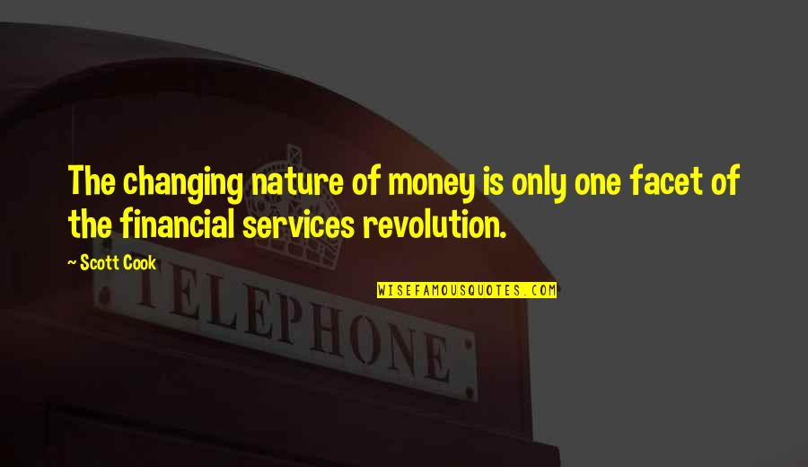 Revolution Quotes By Scott Cook: The changing nature of money is only one