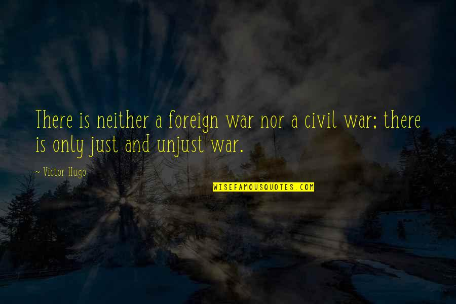 Revolution Quotes By Victor Hugo: There is neither a foreign war nor a