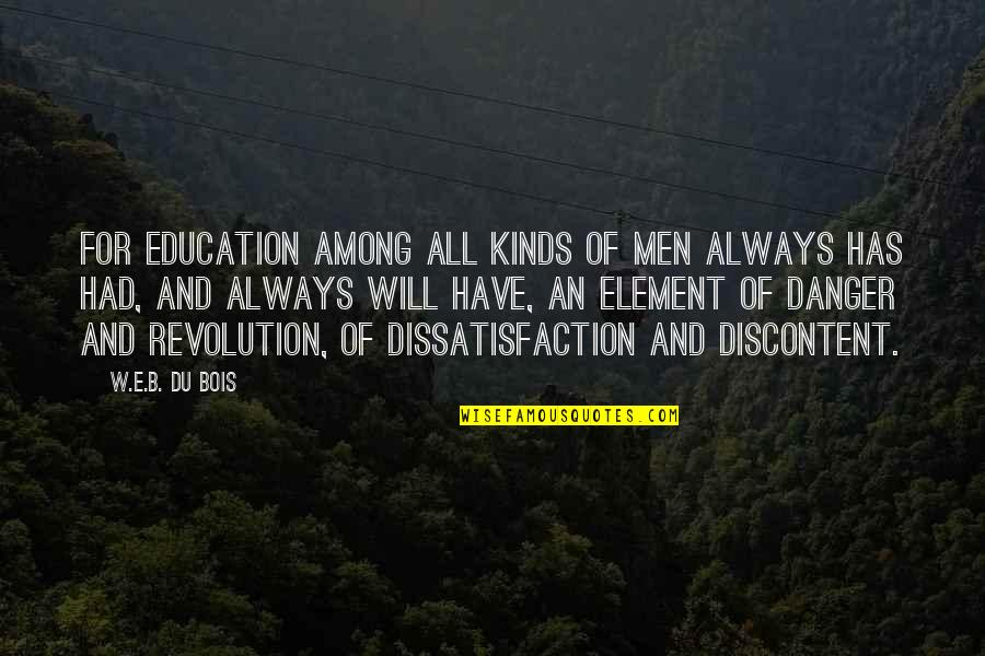 Revolution Quotes By W.E.B. Du Bois: For education among all kinds of men always