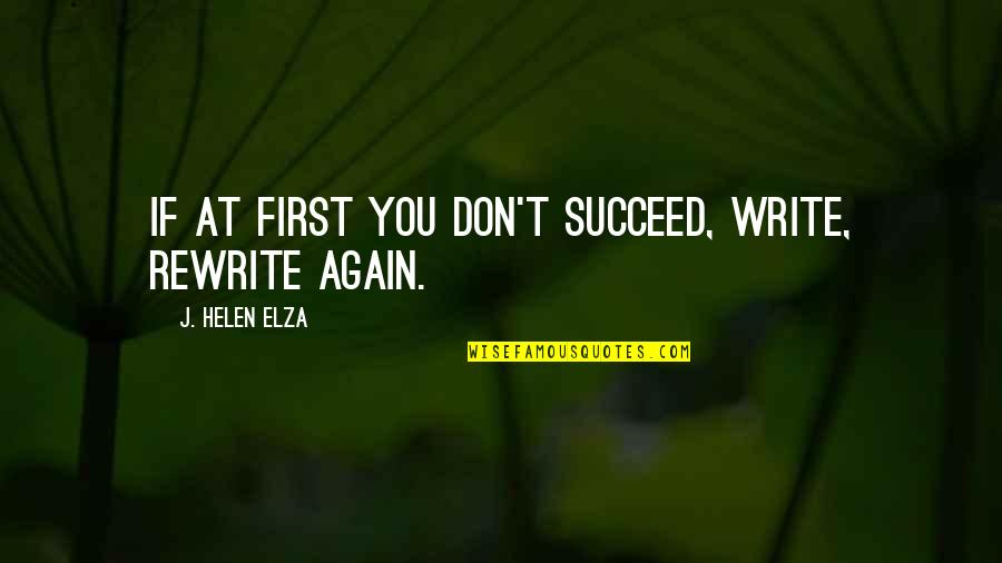 Rewrite Quotes By J. Helen Elza: If at first you don't succeed, write, rewrite