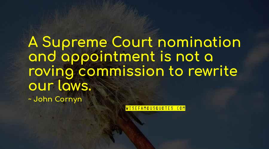 Rewrite Quotes By John Cornyn: A Supreme Court nomination and appointment is not